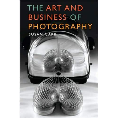 Art And Business Of Photography By Susan Carr