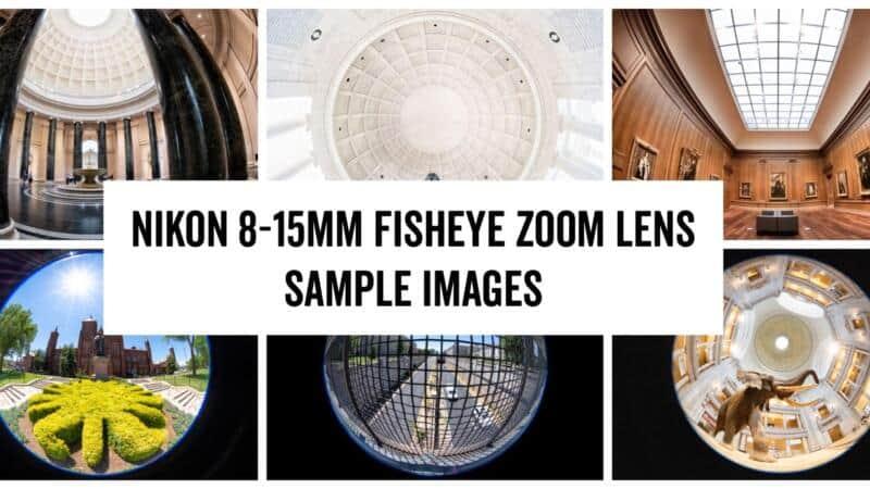 Nikon AF-S 8-15mm Fisheye Lens Sample Images